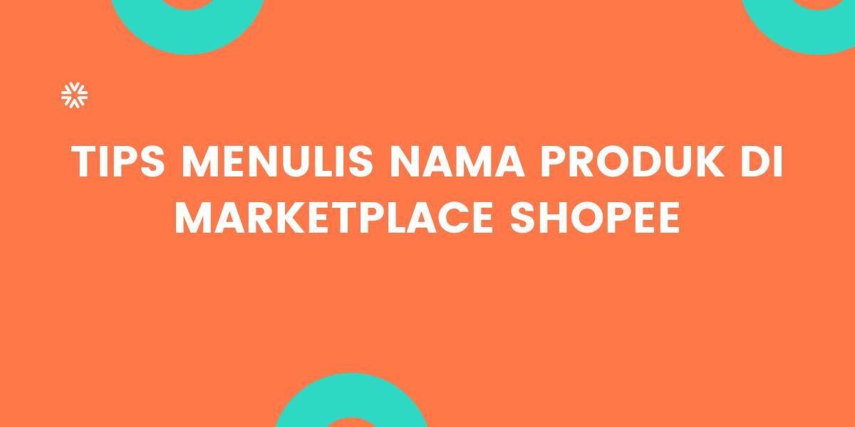 Tips Dalam Memberi Nama di Shopee
